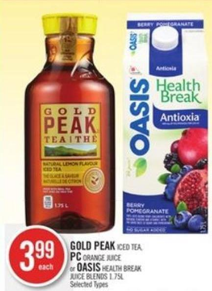 Gold Peak Iced Tea - PC Orange Juice or Oasis Health Break Juice Blends