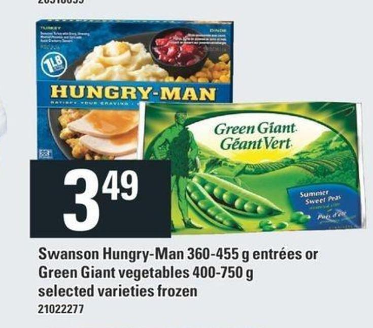 Swanson Hungry-man 360-455 G Entrées Or Green Giant Vegetables 400-750 G