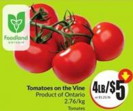 Tomatoes On The Vine Product of Ontario 2.76/kg Tomates