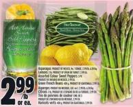 Asparagus Product Of Mexico - No. 1 Grade - 2.99/lb - 6.59/kg Or Lemons 2 Lb Product Of Spain Or Turkey Or 2.99 Ea. Assorted Colour Sweet Peppers 3 Pk Product Of Ontario Or Mexico - 2.99 Ea. Or Green French Beans 400 G - Product Of Guatemala - 2.99 Ea.