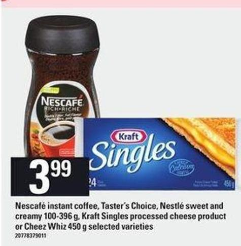 Nescafé Instant Coffee - Taster's Choice - Nestlé Sweet And Creamy - 100-396 G - Kraft Singles Processed Cheese Product Or Cheez Whiz - 450 G