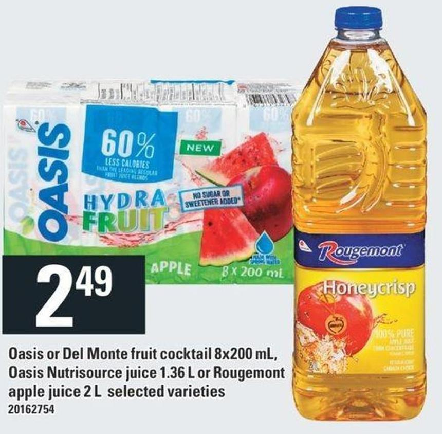 Oasis Or Del Monte Fruit Cocktail 8x200 mL - Oasis Nutrisource Juice 1.36 L Or Rougemont Apple Juice 2 L