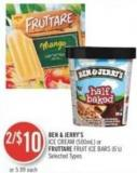 Ben & Jerry's Ice Cream (500ml) or Fruttare Fruit Ice Bars (6's)