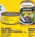 No Name Light Tuna - 85/170 g or Gold Seal Sardines - 125 g