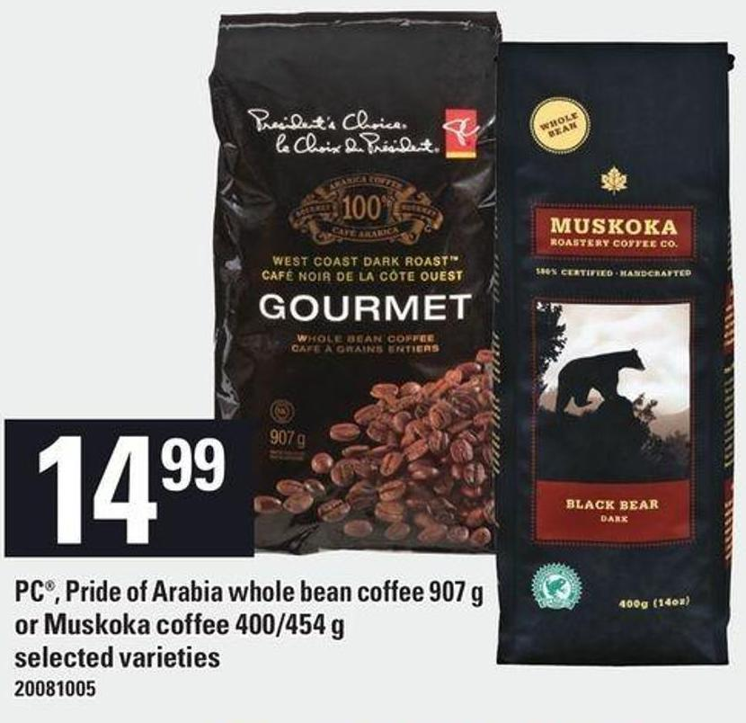 PC - Pride Of Arabia Whole Bean Coffee 907 G Or Muskoka Coffee 400/454 G