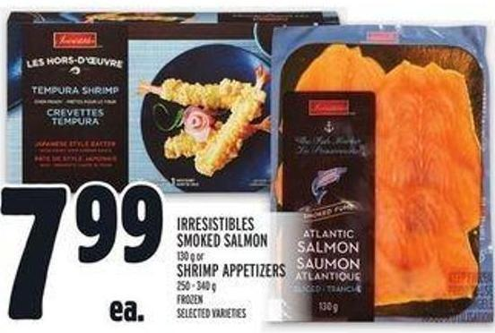 Irresistibles Smoked Salmon 130 g or Shrimp Appetizers 250 - 340 g