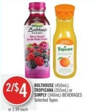 Bolthouse (450ml) - Tropicana (355ml) or Simply (340ml) Beverages