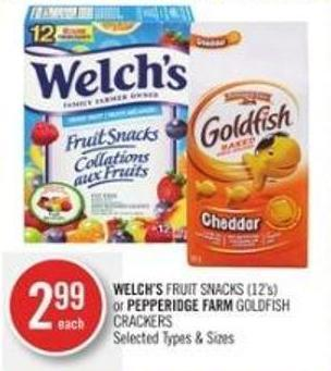 Welch's Fruit Snacks (12's) or Pepperidge Farm Goldfish Crackers