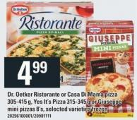 Dr. Oetker Ristorante Or Casa Di Mama Pizza 305-415 G - Yes It's Pizza 315-345 G Or Giuseppe Mini Pizzas 8's