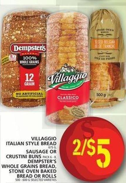 Villaggio Italian Style Bread Or Sausage Or Crustini Buns Or Dempster's Whole Grains Bread - Stone Oven Baked Bread Or Rolls