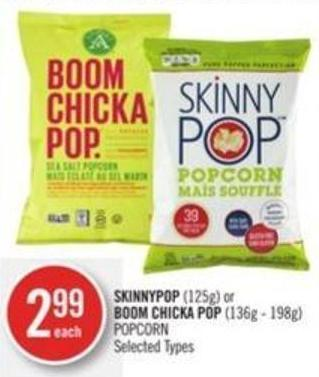 Skinnypop (125g) or Boom Chicka Pop (136g - 198g) Popcorn