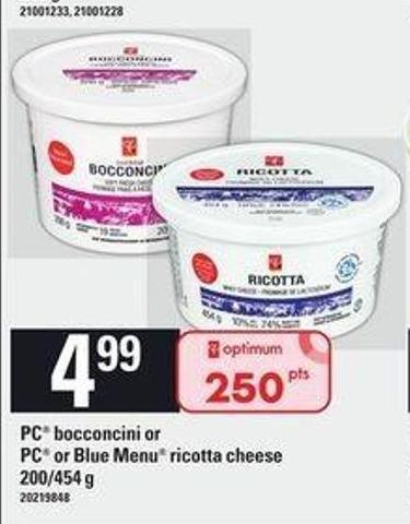 PC Bocconcini Or PC Or Blue Menu Ricotta Cheese - 200/454 g