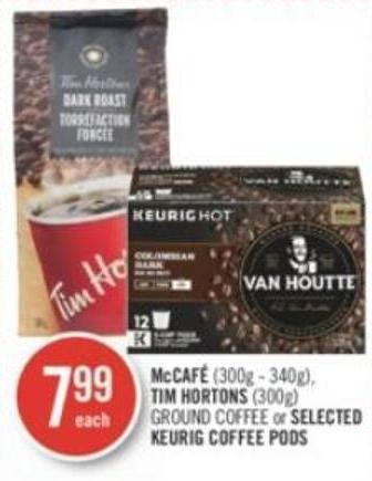 Mccafé (300g - 340g) - Tim Hortons (300g) Ground Coffee or Selected Keurig Coffee PODS
