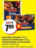 Schneiders Smokies 900 g European Frankfurters 600 g Chicken Wings or Drumsticks Frozen 750 G-1 Kg