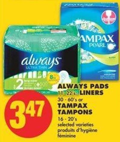 Always Pads 11- 22's - Liners 30 - 60's Or Tampax Tampons 16 - 20's