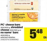 PC Cheese Bars - 300/400 G - Shredded Cheese - 300/320 G Or No Name Bars - 400/450 G