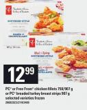 PC Or Free From Chicken Fillets 750/907 g Or PC Breaded Turkey Breast Strips 907 g