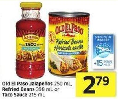 Old El Paso Jalapeños 250 mL - Refried Beans 398 mL or Taco Sauce 215 mL - 15 Air Miles Bonus Miles