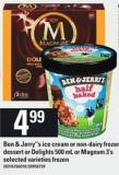 Ben & Jerry's Ice Cream Or Non-dairy Frozen Dessert Or Delights - 500 mL or Magnum - 3's