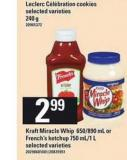 Kraft Miracle Whip 650/890 Ml Or French's Ketchup 750 Ml/1 L