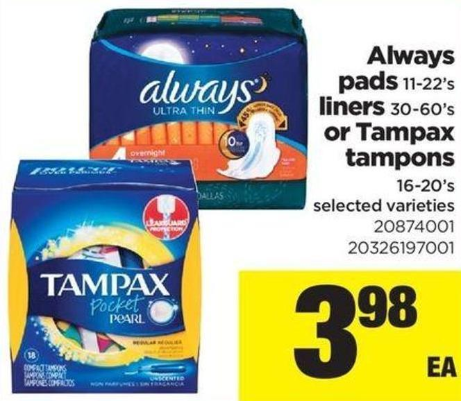 Always Pads - 11-22's Liners 30-60's Or Tampax Tampons - 16-20's