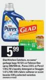 Glad Kitchen Catchers - No Name Garbage Bags - 10-52's Or Febreze One Spray - 300/500 Ml - Purex - 2.03 L Or Persil - 1.18 L/16's Laundry Detergent Or Snuggle - 1.47 L/105-120's Fabric Softener Or Scent Booster - 439 G