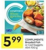 Compliments Breaded Fish or Cod Nuggets 454-700 g