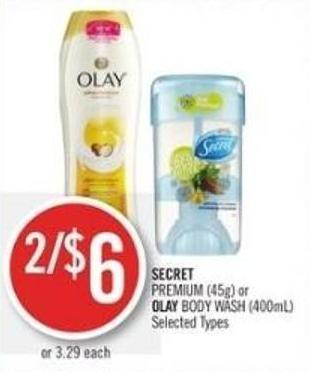 Secret Premium (45g) or Olay Body Wash (400ml)