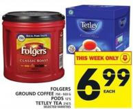 Folgers Ground Coffee 750 - 920 G Or PODS 12's Or Tetley Tea 216's