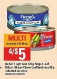 Ocean's Light Tuna - 170 G Maple Leaf Flakes - 156 G Or Clover Leaf Light Tuna - 85 G