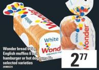Wonder Bread 675 G - English Muffins 6's Or Hamburger Or Hot Dog Buns 8's