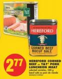 Hereford Corned Beef or T&t Pork Luncheon Meat - 340 g