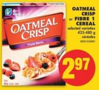 Oatmeal Crisp or Fibre 1 Cereal - 425-480 g