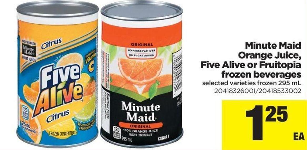 Minute Maid Orange Juice - Five Alive Or Fruitopia Frozen Beverages - 295 mL