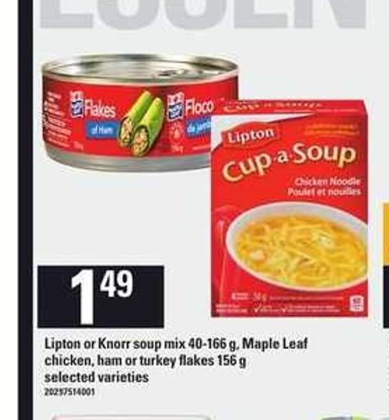 Lipton Or Knorr Soup Mix - 40-166 g - Maple Leaf Chicken - Ham Or Turkey Flakes - 156 g