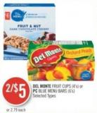Del Monte Fruit Cups (4's) or PC Blue Menu Bars (6's)