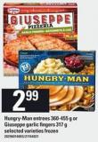 Hungry-man Entrées - 360-455 g or Giuseppe Garlic Fingers - 317 g