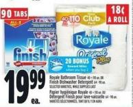 Royale Bathroom Tissue 40 = 110 Un. Or Finish Dishwasher Detergent 64 - 90 Un.