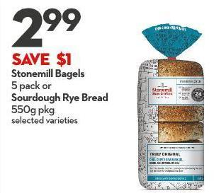 Stonemill Bagels  5 Pack or Sourdough Rye Bread 550g Pkg