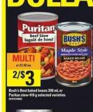 Bush's Best Baked Beans 398 mL Or Puritan Stew 410 g