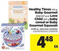 Healthy Times 142 G - Baby Gourmet 208/227 G Or Love Child 227 G Baby Cereal Or Baby Gourmet Squoosh 4x90 G