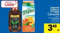Tropicana Tropics Or Lemonade - 1.54-1.75 L or Pure Leaf Iced Tea - 1.75 mL