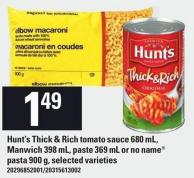 Hunt's Thick & Rich Tomato Sauce 680 mL - Manwich 398 mL - Paste 369 mL Or No Name Pasta 900 g