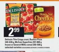 Delissio Thin Crispy Crust - Rustico Pizza - 340-630 G - Mccain Superfries - 397-800 G Frozen Or General Mills Cereal - 260-500 G