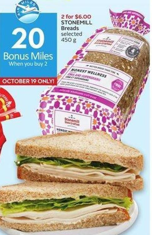 Stonemill Breads Selected 450 g - 20 Air Miles Bonus Miles