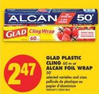 Glad Plastic Cling - 60 M or Alcan Foil Wrap - 50'