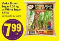 Verka Brown Sugar 4.54 Kg or White Sugar 6.8 Kg