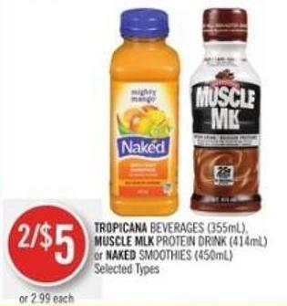 Tropicana Beverages (355ml) - Muscle Mlk Protein Drink (414ml) or Naked Smoothies (450ml)