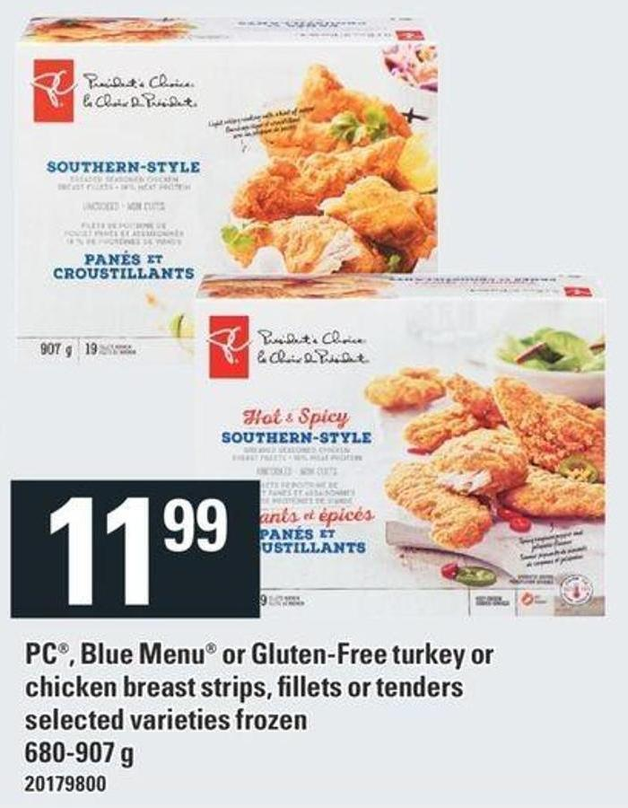 PC - Blue Menu Or Gluten-free Turkey Or Chicken Breast Strips - Fillets Or Tenders - 680-907 g