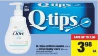 Q-tips Cotton Swabs - 500's or Dove Baby Care - 384 mL